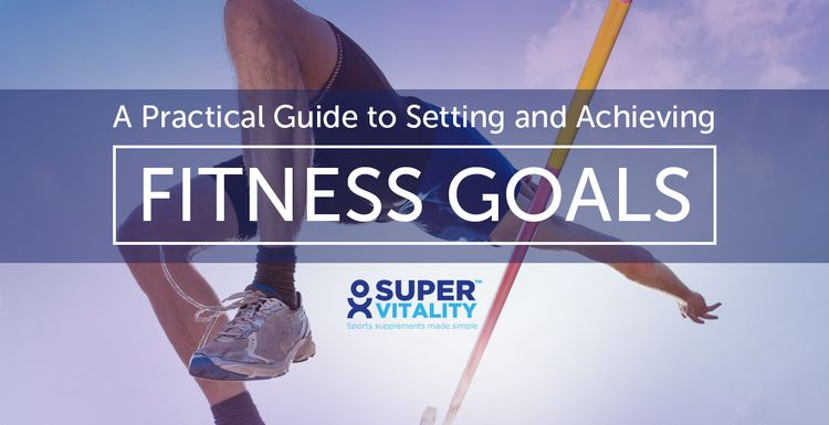A Practical Guide to Setting and Achieving Fitness Goals